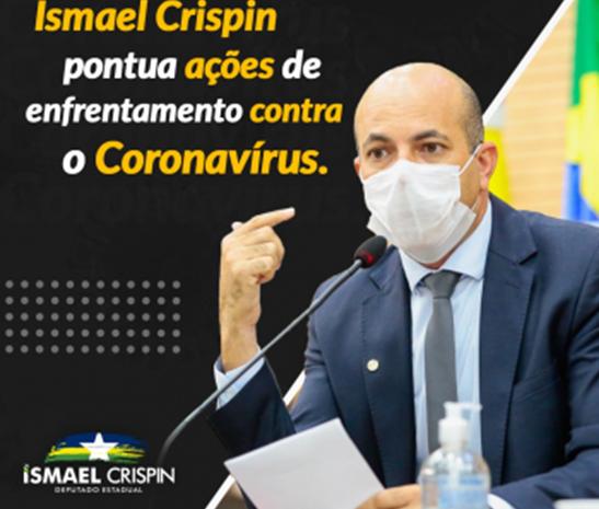 Deputado Ismael Crispin pontua ações de enfrentamento contra o Coronavírus